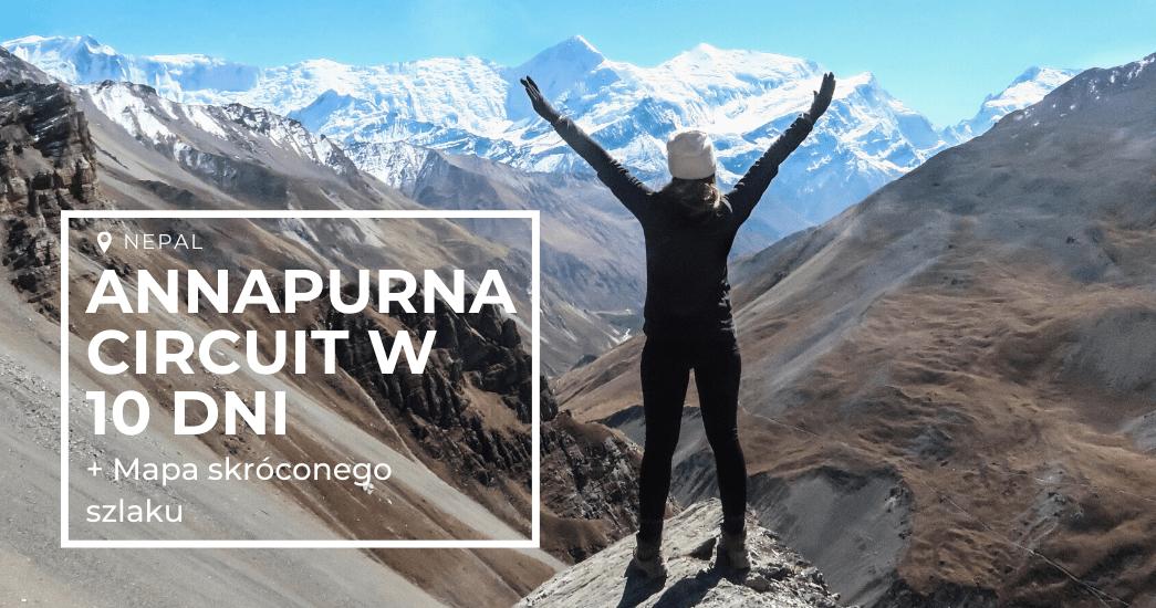 Annapurna Circuit w 10 dni + mapa skróconej wersji szlaku