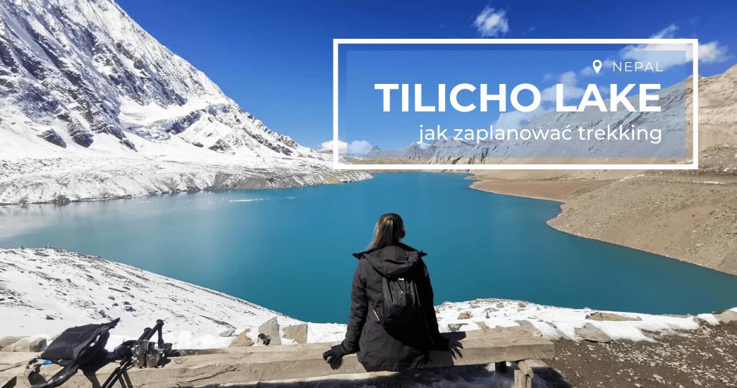 Jak zorganizować trekking do Tilicho Lake?