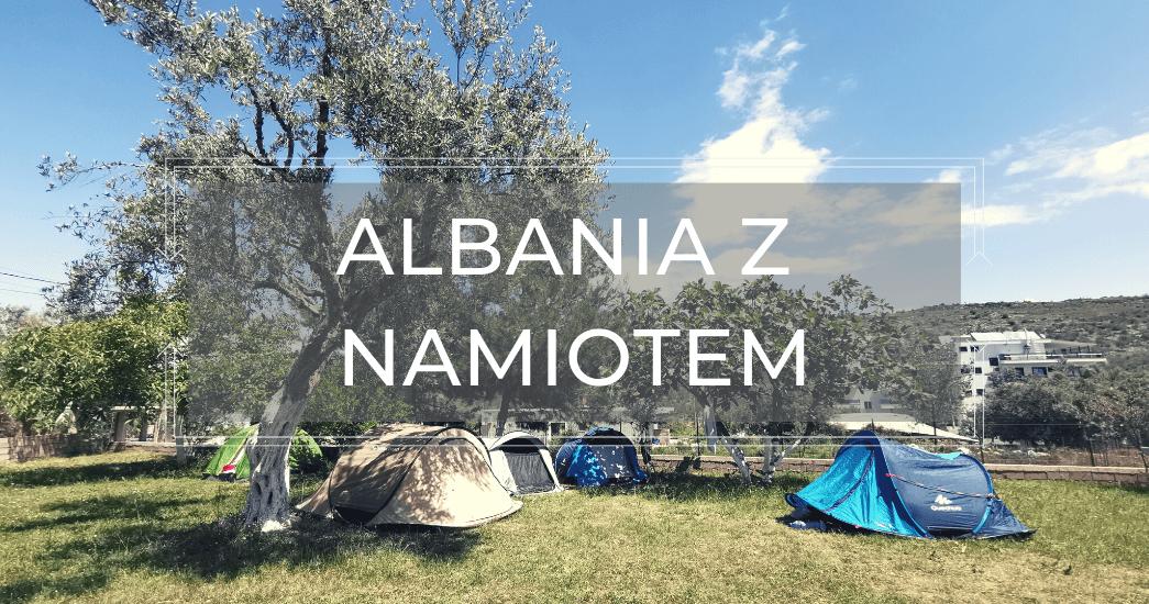 Albania z namiotem – campingi i miejsca do spania na dziko.